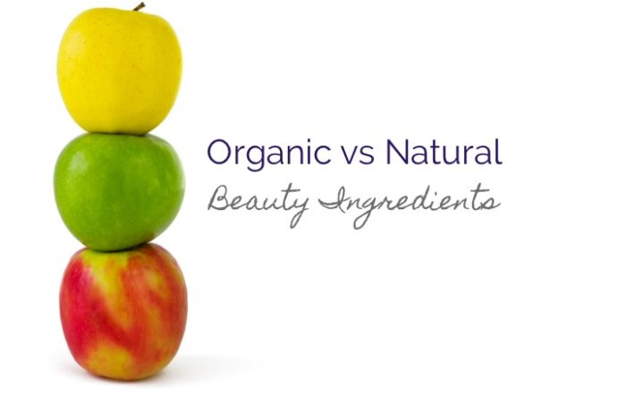 Natural VS Organic Products for Skincare